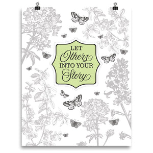 Let Others Into Your Story • Botanical Style Print