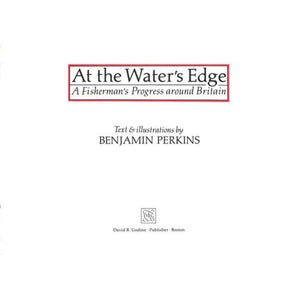 'At the Water's Edge: A Fisherman's Progress Around Britain' 1989 by Benjamin Perkins