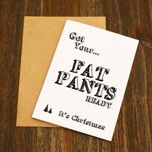 Get Your Fat Pants Ready It's Christmas Card