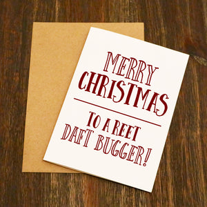To A Reet Daft Bugger Yorkshire Christmas Card