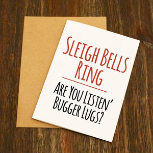 Sleigh Bells Ring Are You Listen' Bugger Lugs Christmas Card