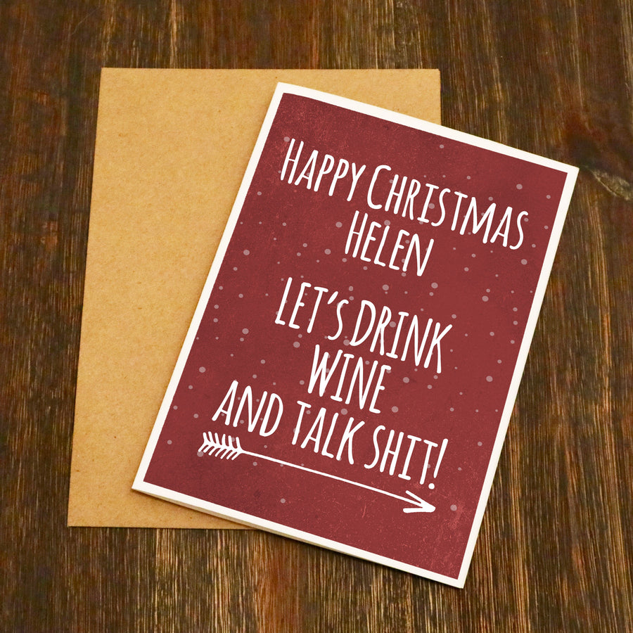 Personalised Let's Drink Wine And Talk Shit Christmas Card