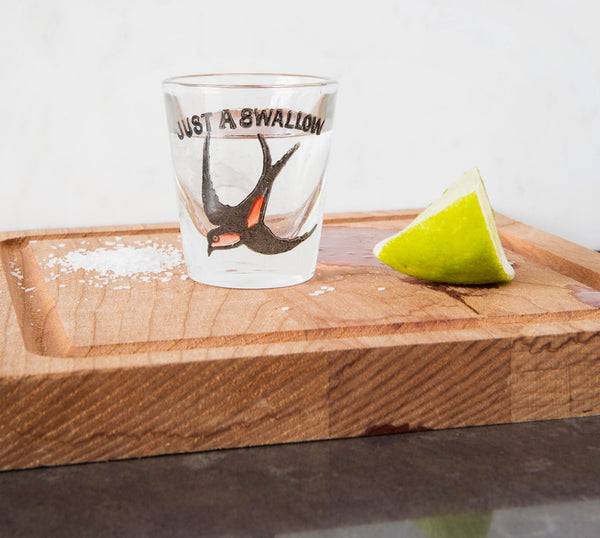 """Just a Swallow"" Shot Glass"