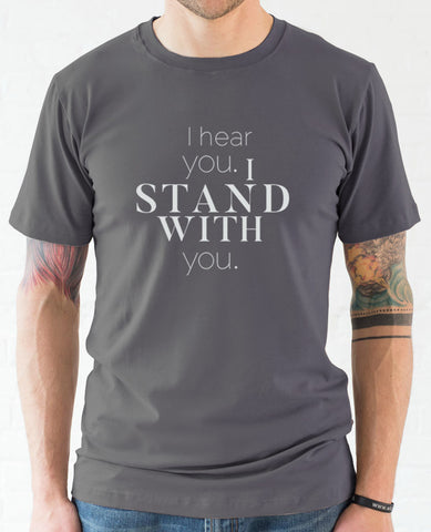 """I Stand With You"" unisex t-shirt"