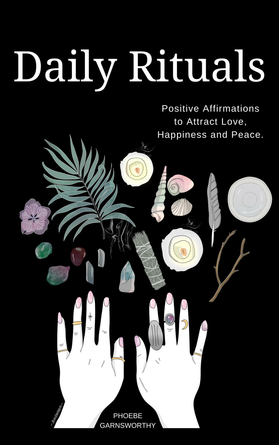 Daily Rituals: Positive Affirmations to Attract Love, Happiness & Peace - *EBOOK*