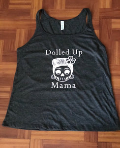 """Dolled up Mama"" - Tank top shirt"
