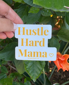 Hustle Hard Mama ( Sticker)