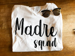 """Madre Squad""- Short sleeve shirt"