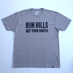 """Run Hills Not Your Mouth"" Shirt"