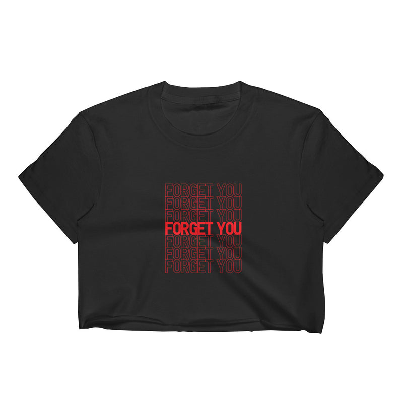 Over You, Forget You Ladies Crop Top