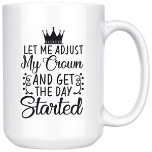 Let Me Adjust My Crown | Big Coffee Tea Hot Chocolate Mug 15 Oz. - sea-gull