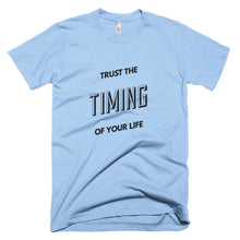 Load image into Gallery viewer, Trust The Timing Of Your Life Unisex smart t shirt quotes
