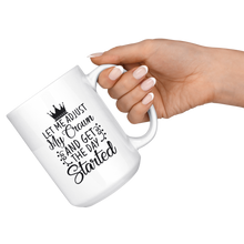 Load image into Gallery viewer, Let Me Adjust My Crown | Big Coffee Tea Hot Chocolate Mug 15 Oz. - sea-gull