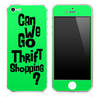 "Green ""Can We Go Thrift Shopping"" iPhone Skin"