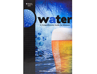WATER - A COMPREHENSIVE GUIDE FOR BREWERS (PALMER & KAMINSKI)