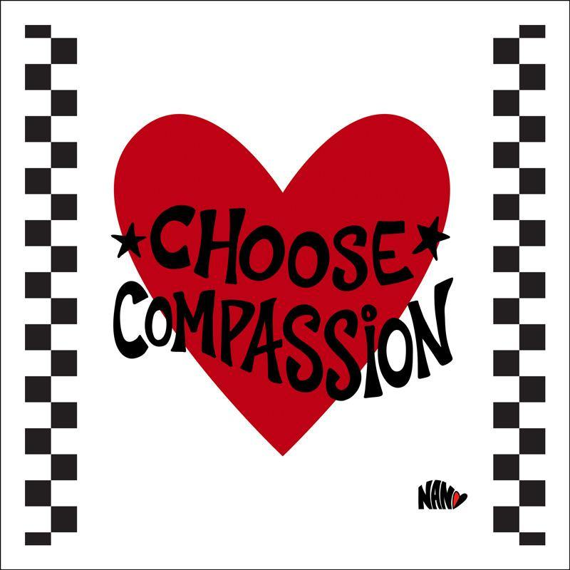 Choose Compassion - Signed Print | Fine Art and Limited Edition Prints | The Art Of Nan Coffey