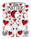 You Matter - Original | Fine Art and Limited Edition Prints | The Art Of Nan Coffey