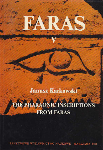 Janusz Karkowski, Faras V, The Pharaonic Inscriptions from Faras, Warsaw 1981