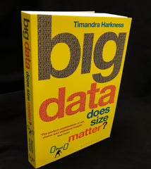 Signed copy of Big Data: Does Size Matter? by Timandra Harkness