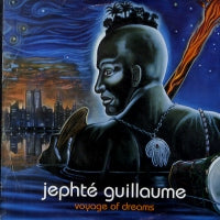 JEPHTE GUILLAUME - Voyage Of Dreams