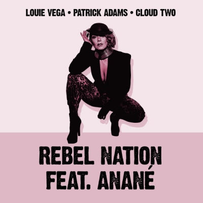 LOUIE VEGA, PATRICK ADAMS FEAT. ANANé - Rebel Nation (Danny Krivit / Soul Clap / Carl Craig / Felix Da Housecat x Chris Trucher Remixes)