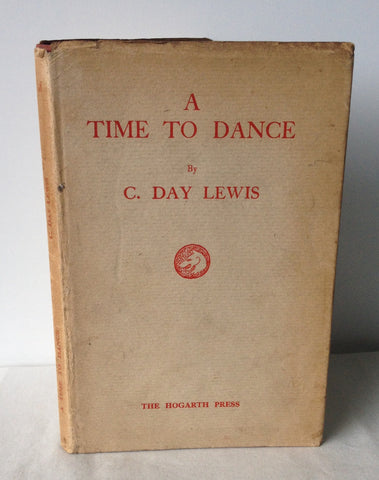 C Day Lewis - A Time to Dance UK 1st DJ 1935 Signed