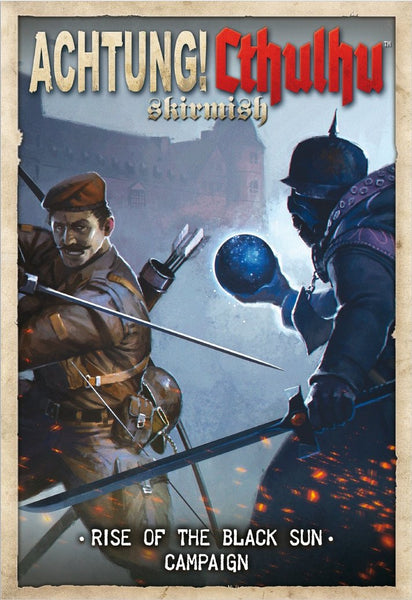 Achtung! Cthulhu Skirmish: Rise of the Black Sun campaign PDF