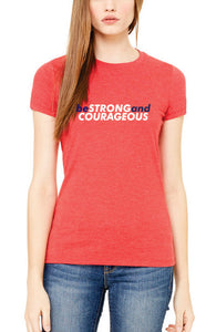 NEW - Be Strong & Courageous - Red