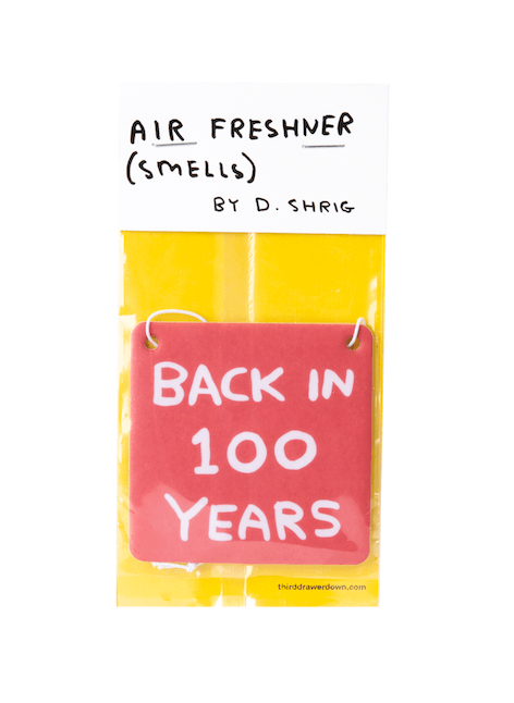 Back In 100 Years Air Freshener x David Shrigley Paper Third Drawer Down