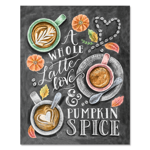 A Whole Latte Love - Print