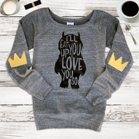 I'll Eat You Up I Love You So Women's Elbow Patch Sweatshirt Sweater - Where the Wild Things Are