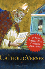 The Catholic Verses: 95 Bible Passages That Confound Protestants