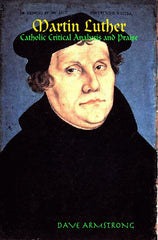 Martin Luther: Catholic Critical Analysis and Praise