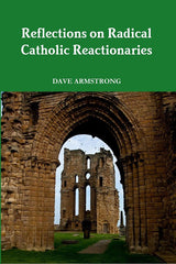 Reflections on Radical Catholic Reactionaries