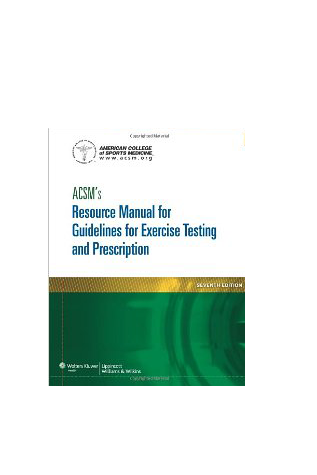 ACSM Resource Manual for Guidelines for Exercise Testing and Prescription