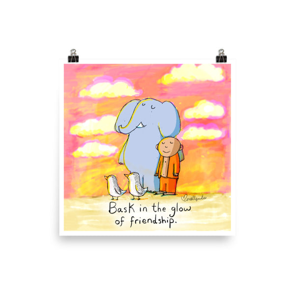 Art Print:  Bask in the Glow of Friendship
