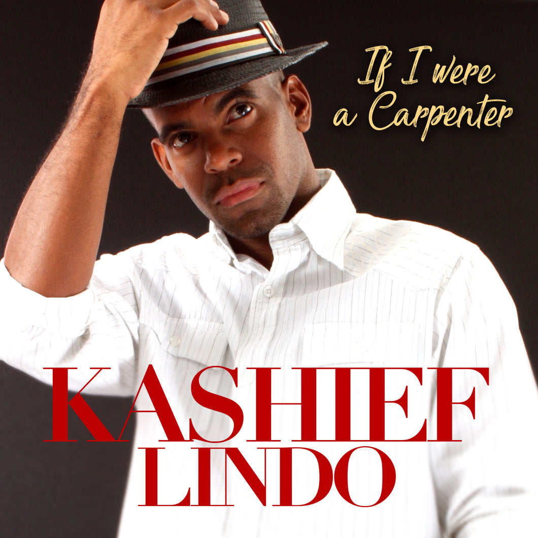 Kashief Lindo - If I Were A Carpenter - Single