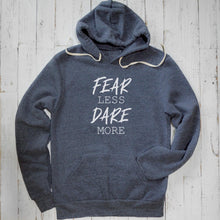 Fear Less Dare More Unisex Hoodie Uni-T