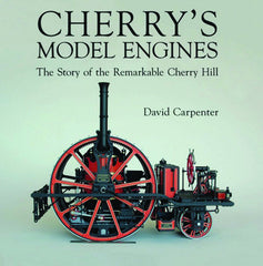 Cherry's Model Engines - the Story of the Remarkable Cherry Hill
