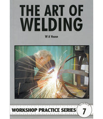 Workshop Practice Series: No. 7 The Art of Welding