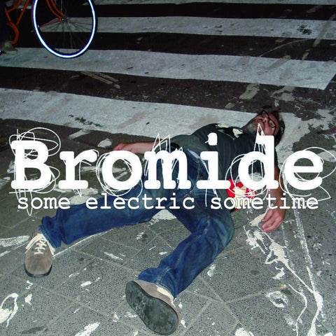 Bromide 'Some Electric Sometime' - Cargo Records UK