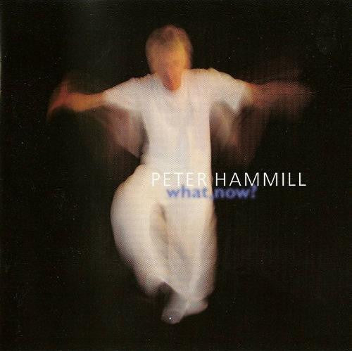 Peter Hammill 'What Now?' - Cargo Records UK