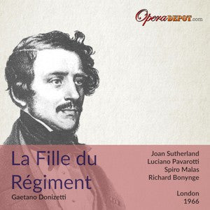 Donizetti: La Fille du Régiment - Sutherland, Pavarotti, Malas, Sinclair, Coates; Bonynge. London, 1966