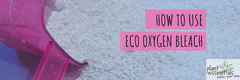How To Use Eco Oxygen Bleach