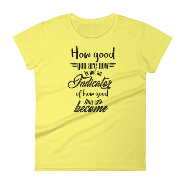 How good you are at the beginning... - Anvil Women's short sleeve t-shirt - The School Counselor Shop  Great gifts and items for school and guidance counselors. School Counseling, Counseling, School Shirts, Counseling Apparel