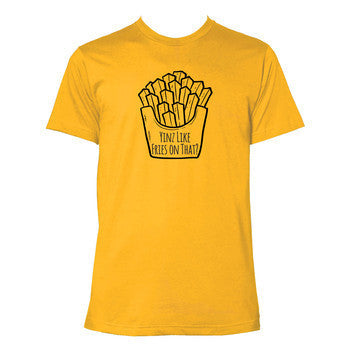 Yinz Like Fries On That Tee - Gold