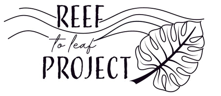 Reef to Leaf Project