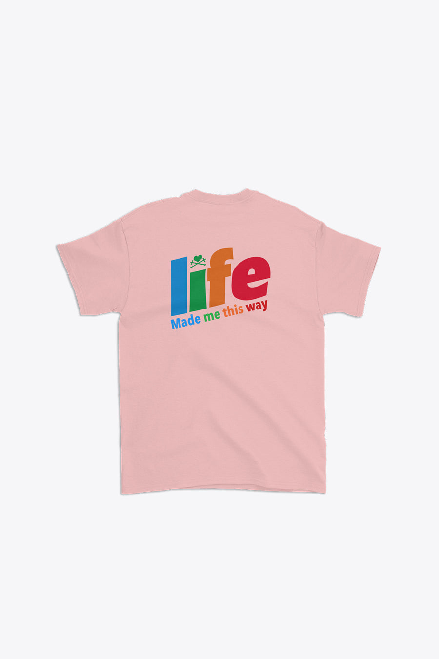 LIFE MADE ME THIS WAY LOGO TEE IN PINK