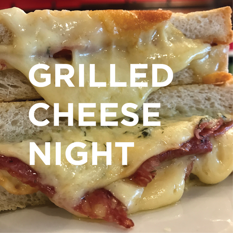 GRILLED CHEESE NIGHT! - July 26, Friday