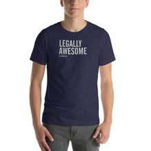 "Load image into Gallery viewer, ""Legally Awesome"" T – Unisex"